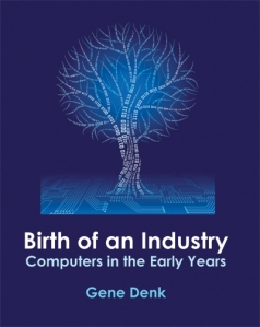 Birth of an Industry Computers in the Early Years